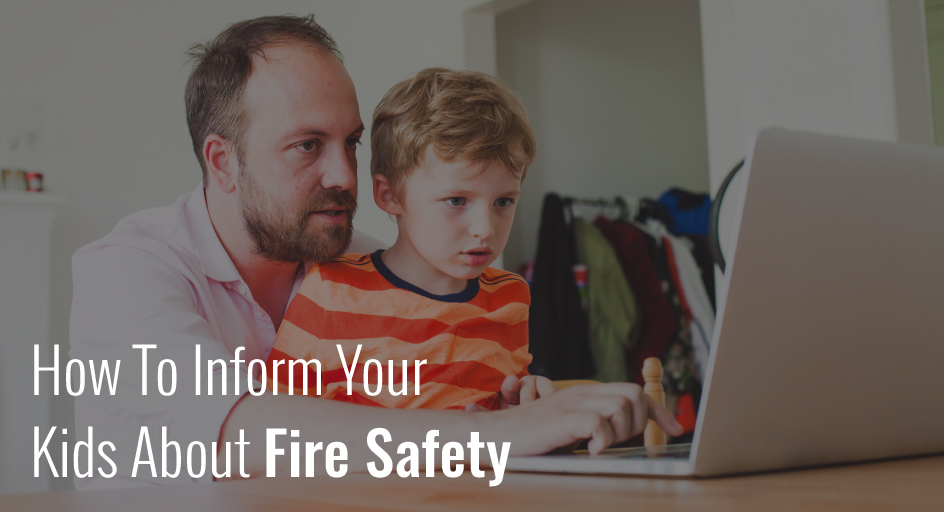 blog image of father teaching son; blog title: how to inform your kids about fire safety